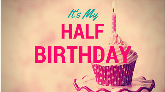 Its My Half Birthday